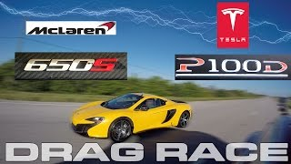 Tesla P100D Model S takes on the McLaren 650S Spyder Super Car Drag Racing
