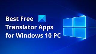 Best Free Translator Apps for Windows 10 PC screenshot 3
