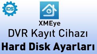 DVR Kayıt Cihazı - Hard Disk Ayarları - XMEYE