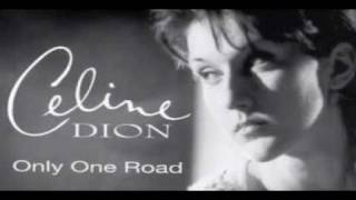 Celine Dion - Only one road