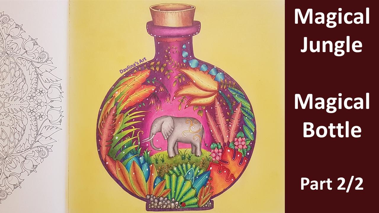 magical bottle part 2 2 magical jungle by johanna basford