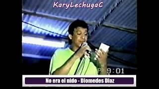 No era el nido - Diomedes Diaz & Juancho Rois (KaryLechugaC)