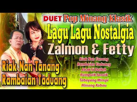 Zalmon & Fetty - Riak Nan Tanang | Rambaian Taduang | Duet Lagu Lagu Minang Nostalgia