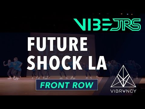 Future Shock LA   Vibe Jrs 2019 [@VIBRVNCY 4K Front Row]
