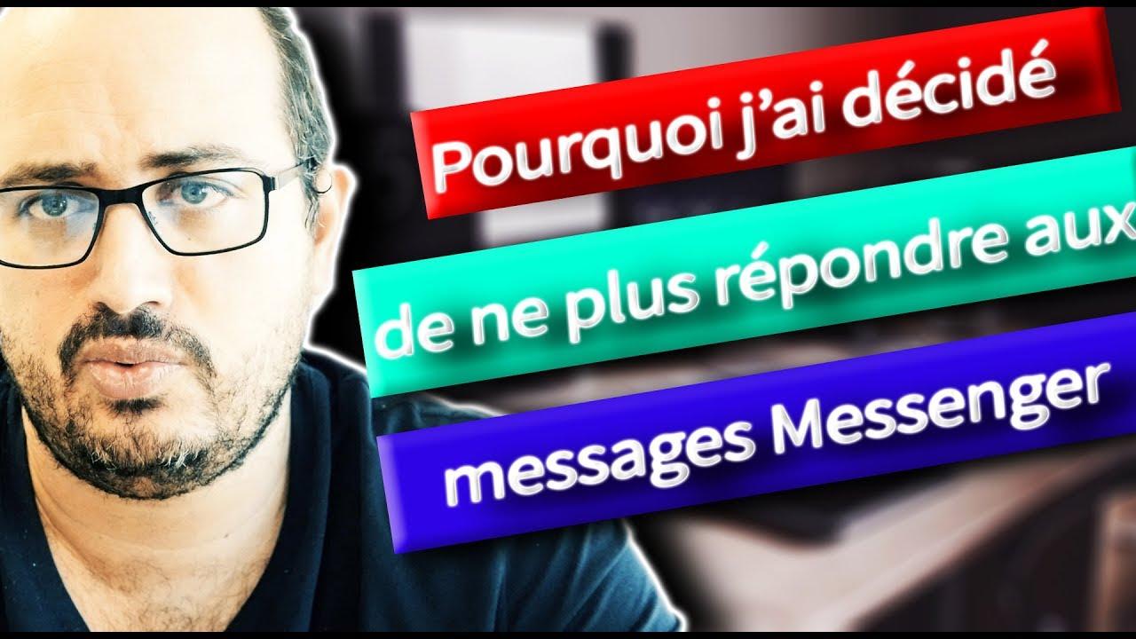 Pourquoi j'ai décidé de ne plus répondre aux messages Messenger