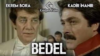 Bedel - Türk Filmi (Kadir İnanır & Ekrem Bora)