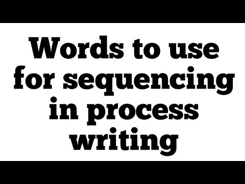 How to sequence paragraphs in process writing /what are