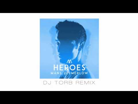 Måns Zelmerlöw - Heroes (DJ Torb Remix) [Radio Edit]