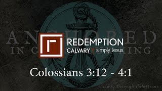 Colossians 3:12 - 4:1 - Redemption Calvary