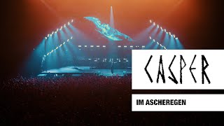 Casper - Im Ascheregen (Live) - Max-Schmeling-Halle, Berlin, 2017