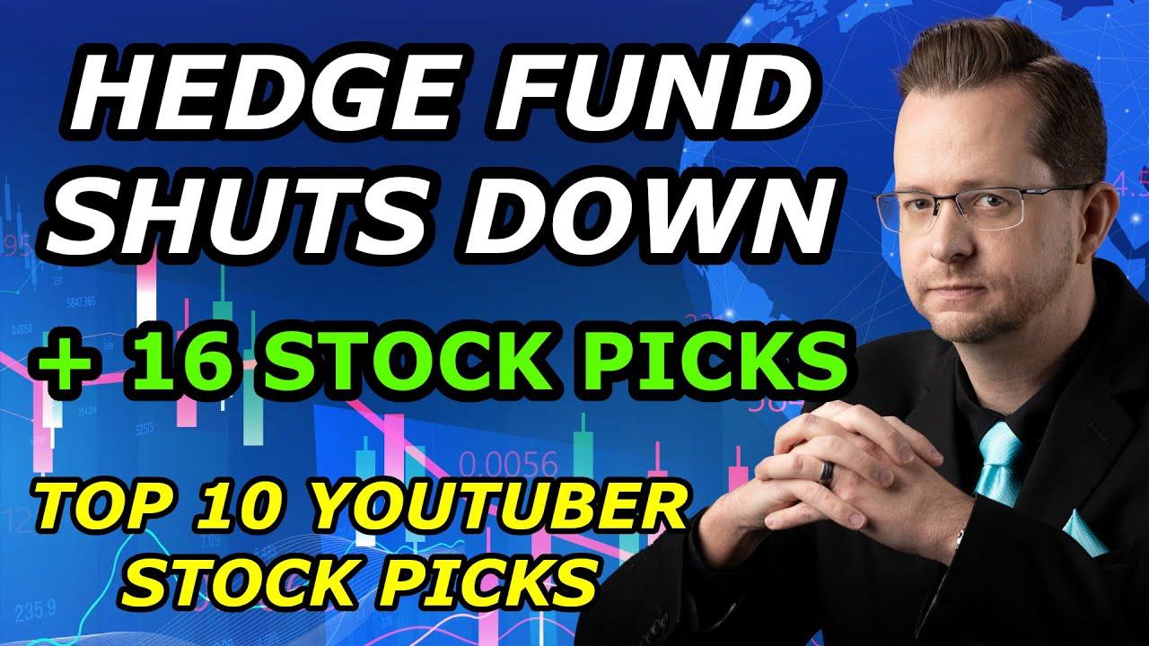 HEDGE FUND SHUTS DOWN - PLUS 16 STOCK PICKS - Top 10 YouTuber Stock Picks for Wednesday, June 23