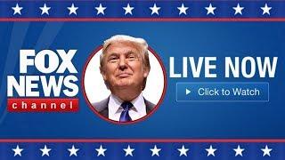 Fox News Live Stream Now - President Trump Latest News Update