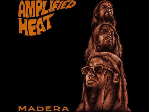 Amplified Heat - Madera (2018) Full Album