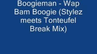 Boogieman - Wap Bam Boogie (Stylez meets Tonteufel Break Mix)