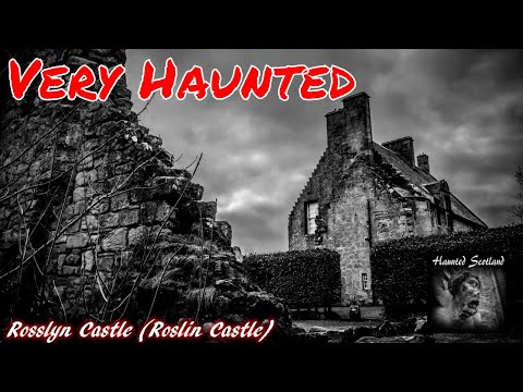 Rosslyn Castle a VERY Haunted Scottish Location