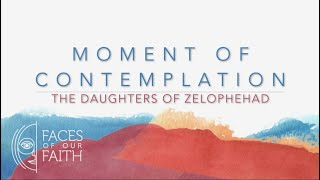 Contemplation: The Daughters of Zelophehad