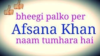 Bheegi palkon par. Afsana Khan new song.