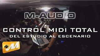 Clínica de M Audio / Control MIDI Total - Del Estudio al Escenario / Dictada por GUS LOZADA