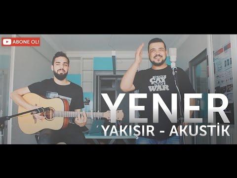 Yener Çevik - Yakışır (Akustik)