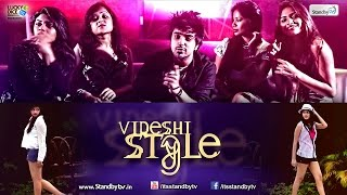 VIDESHI STYLE - Standby TV - Latest Indian Pop Video Song 2014