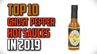 10 Best Ghost Pepper Hot Sauces In 2019 Reviews