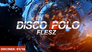 Disco Polo Flesz odc.01/16 (Disco-Polo.info)