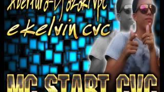 DJ START CVC_parte DJ AZAKI VPC E DJ KELVIN CVC _PRODUÇOES DJ START HAHAY!
