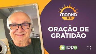 Oração de Gratidão | Manhã IPP | Presb Josafá | IPP TV