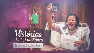 Historias do Santa - Ela venceu! Especial Outubro Rosa - Michelle Santos