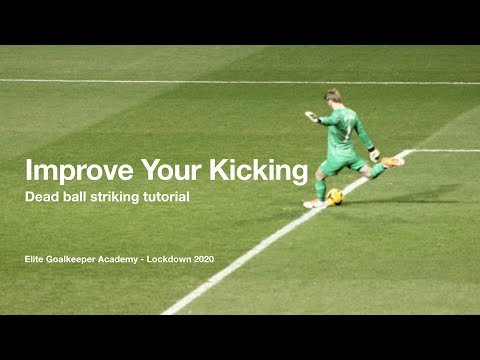 Goalkeeping Tutorial - Improve Your Kicking