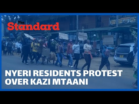 Nyeri residents demonstrate over non payment of Kazi Mtaani for 22 days