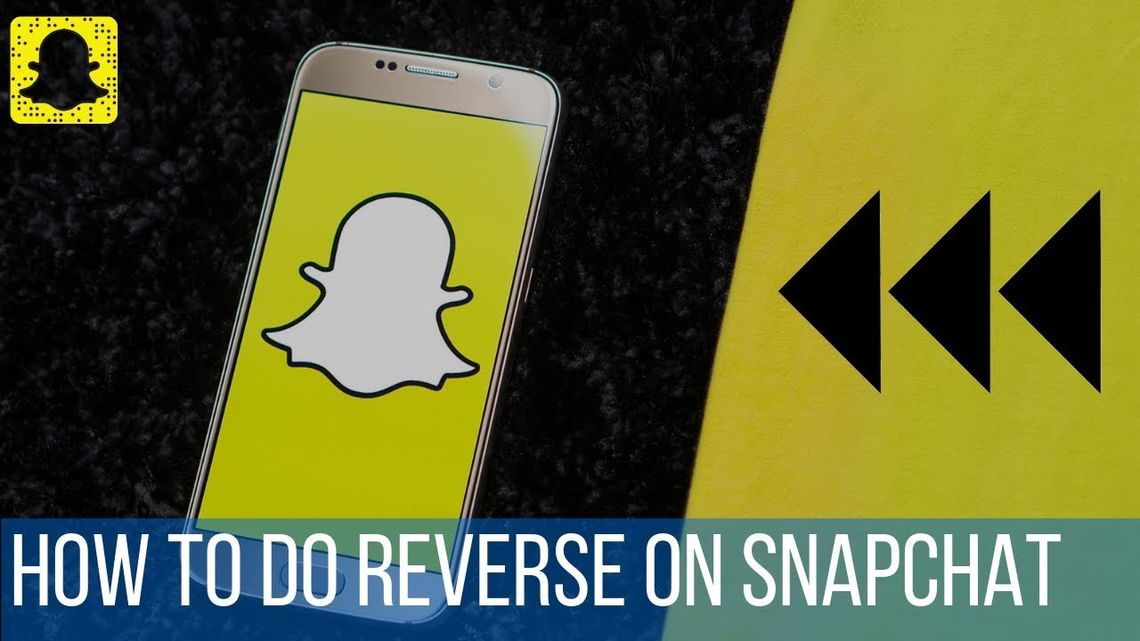 How To Do Reverse On Snapchat Youtube