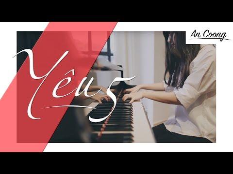 YÊU 5 - RHYMASTIC || PIANO COVER||AN COONG PIANO