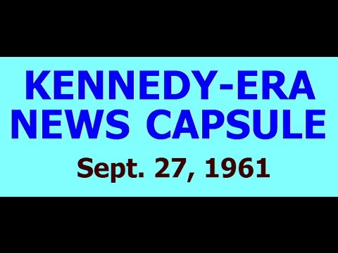 KENNEDY-ERA NEWS CAPSULE: 9/27/61 (WABY-RADIO; ALBANY, NEW YORK)