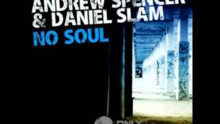 Andrew Spencer & Daniel Slam - No Soul