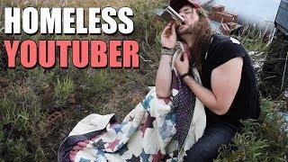 Youtube Made Me HOMELESS