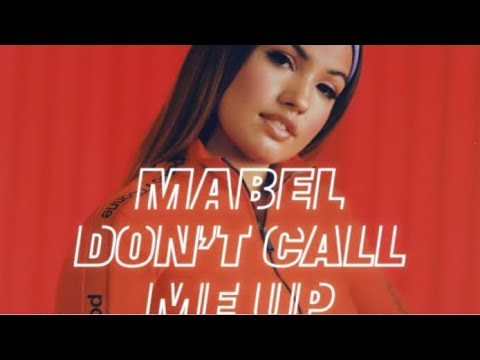 Mabel - Don't Call Me Up [ 1 Hour ]