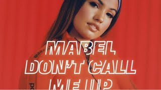 Mabel - Don't Call Me Up | 1 Hour |