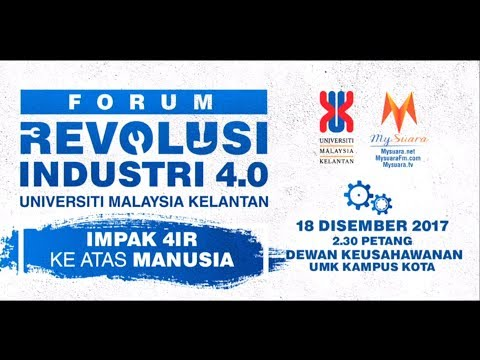 Forum Revolusi Industri 4.0 Universiti Malaysia Kelantan