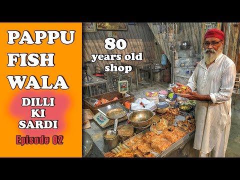 Pappu Fish Wala - 80 years old shop | Dilli Ki Sardi - Episode 02