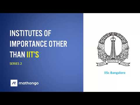 All about IISc - Institutes of Importance other than IIT's - Series 2