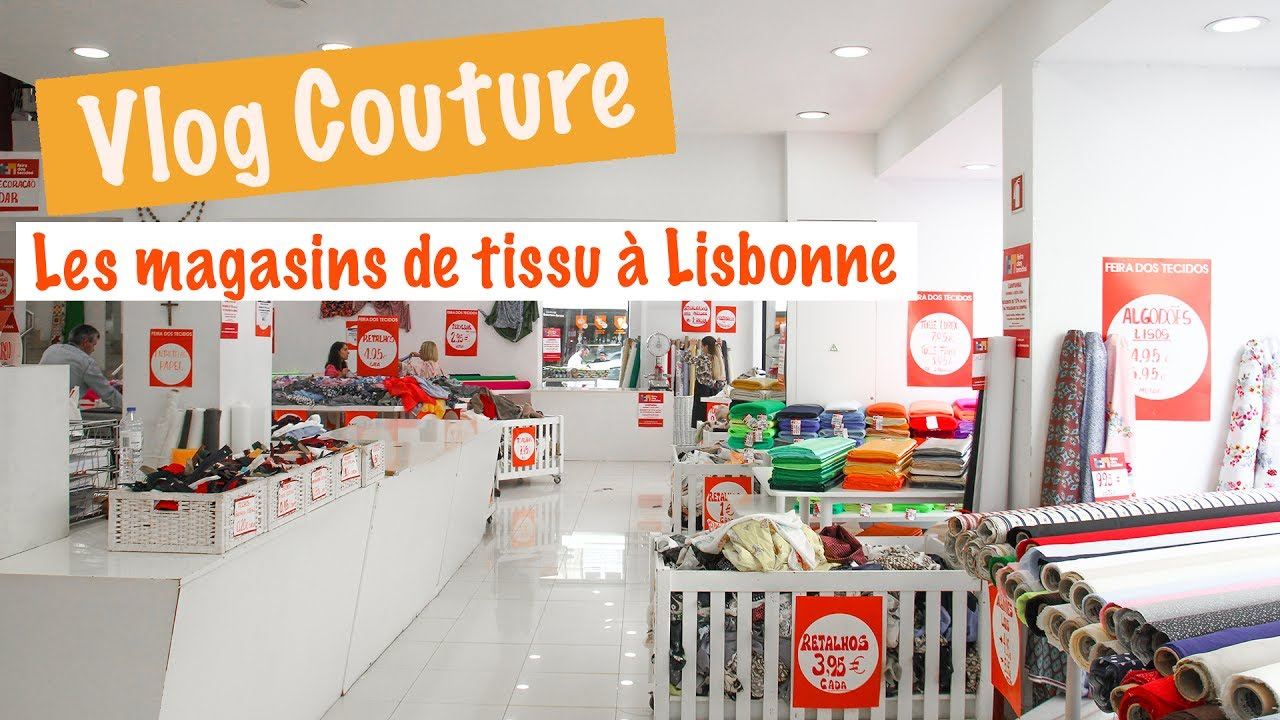 vlog couture lisbonne 3 mes bonnes adresses tissus lisbonne youtube. Black Bedroom Furniture Sets. Home Design Ideas