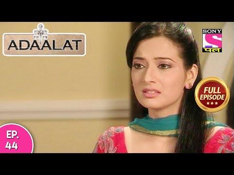 Adaalat - Full Episode 44 - 15th February, 2018 thumbnail