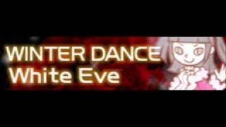 WINTER DANCE 「White Eve」