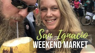 SAN IGNACIO's WEEKEND MARKET, YUM... Breakfast!  | Traveling BELIZE | AT HOME ON THE GO