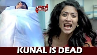 Silsila Badalte Rishton Ka: Shocking! Kunal Is Dead, Mauli & Radhika Breaksdown