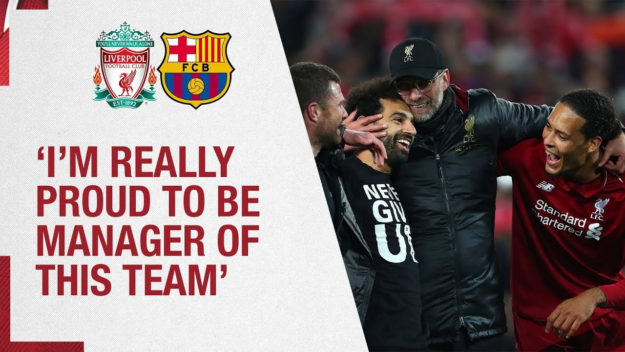 Klopp's Barcelona reaction | 'I'm really proud to be manager of this team' | Liv