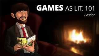 Games as Lit. 101 - Literary Analysis: Bastion