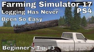 Logging Has Never Been So Easy   Beginner's Tips #3   Farming Simulator 17   PS