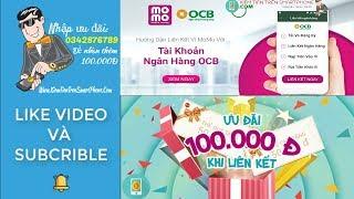 Hướng dẫn cách liên kết ví momo với tài khoản ngân hàng OCB